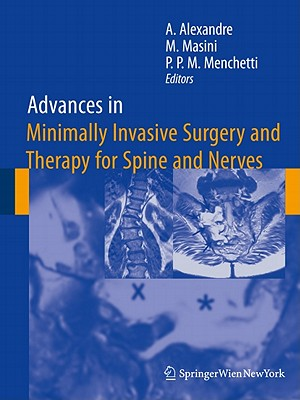Advances in Minimally Invasive Surgery and Therapy for Spine and Nerves By Alexandre, Alberto (EDT)